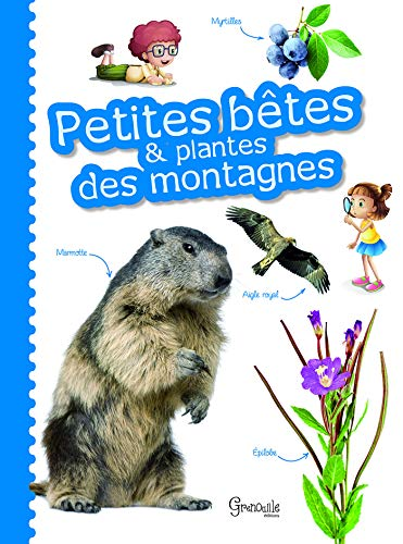 PETITES BETES ET PLANTES DES MONTAGNES: COLLECTIF