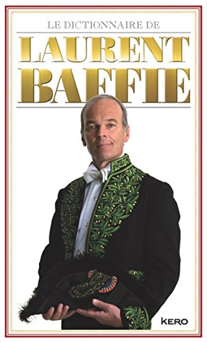 9782366580068: Le dictionnaire de Laurent Baffie