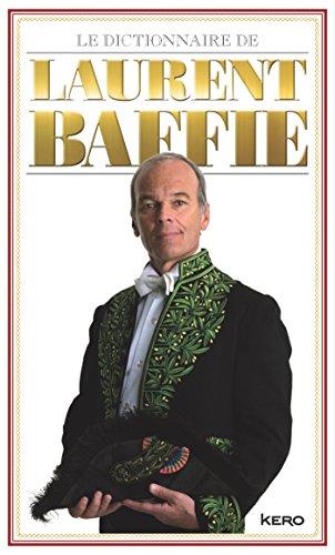 9782366580518: Le dictionnaire de Laurent Baffie (Edition limitée)