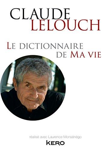 9782366582567: Claude Lelouch Le dictionnaire de ma vie (French Edition)