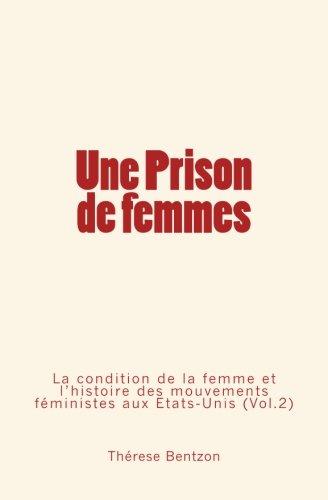 Une Prison de Femmes: La Condition de: Bentzon, Therese
