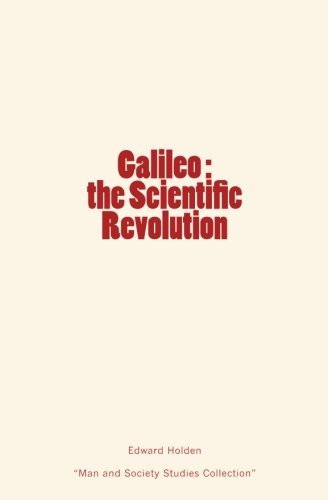 Galileo: The Scientific Revolution (Paperback) - Edward Singleton Holden