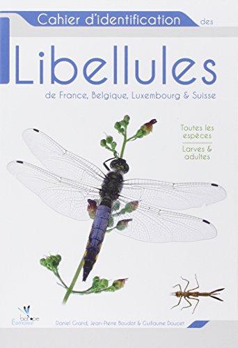 9782366620092: Cahier d'identification des libellules de France, Belgique, Luxembourg et Suisse