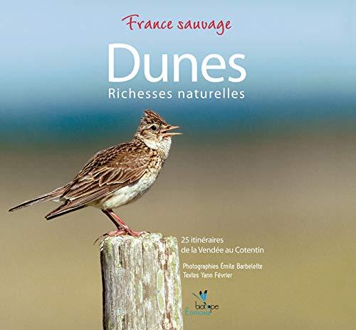 Dunes - richesses naturelles - 25 itinéraires de la Vendée au Cotentin: ...