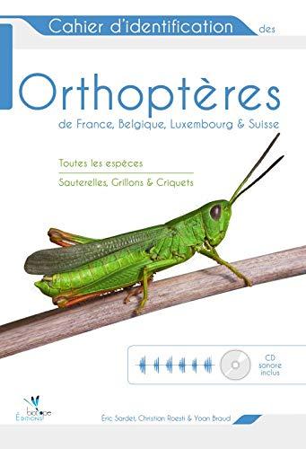 Cahier d'identification des orthoptères de France, Belgique, Luxembourg et Suisse (1CD ...