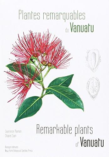 Plantes remarquables du Vanuatu - Remarkables Plants of Vanuatu