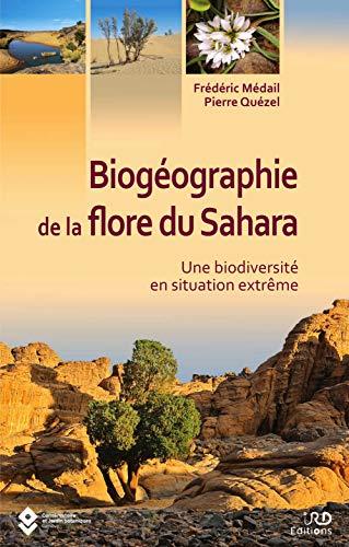 BIOGEOGRAPHIE DE LA FLORE DU SAHARA -: FREDERIC MEDAIL/ PIE