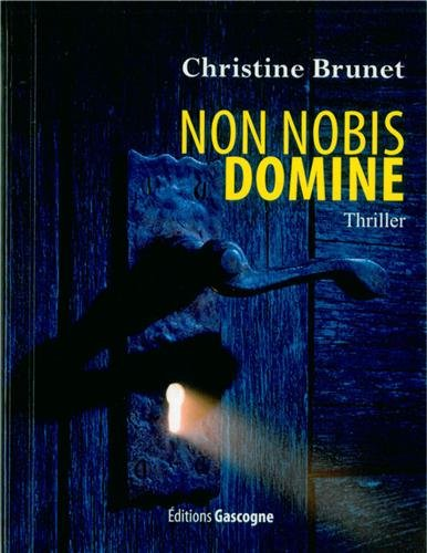 Non nobis domine : Jeu à haut: Christine Brunet