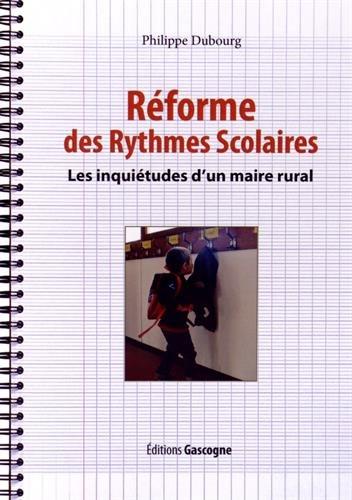 9782366660586: Réforme des rythmes scolaires : les inquiétudes d'un maire rural