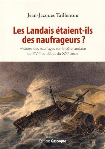 9782366660708: Les Landais �taient-ils des naufrageurs ?