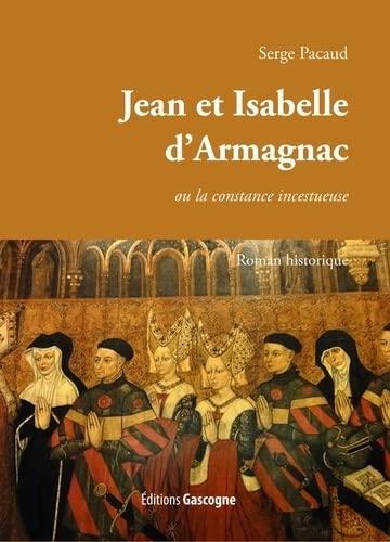 9782366660821: La constance incestueuse d'Isabelle et Jean d'Armagnac