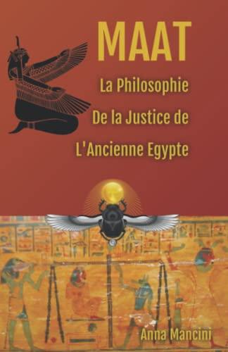 9782366700145: Maat, La Philosophie de la Justice de L'Ancienne Egypte (French Edition)