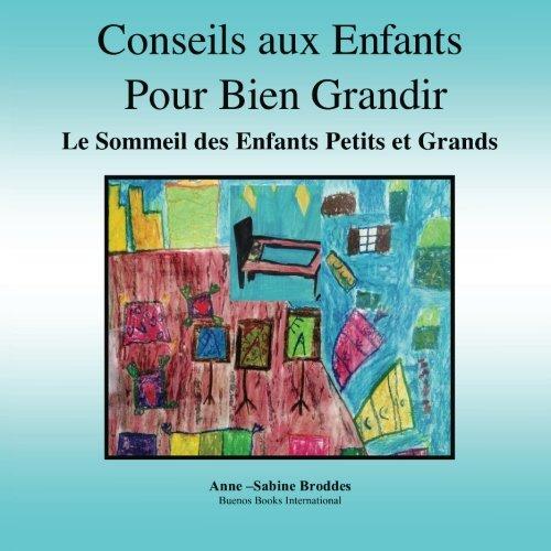 9782366700183: Conseils aux Enfants Pour Bien Grandir: Le Sommeil des Enfants Petits et Grands (Des Mots Pour Bien Grandir) (Volume 1) (French Edition)