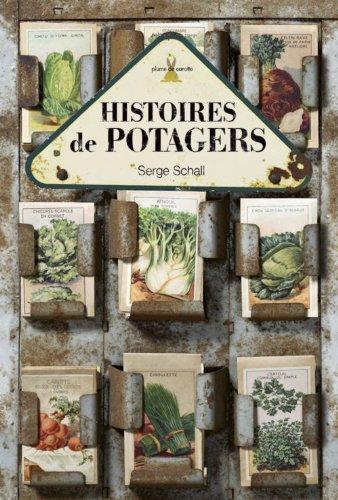 Histoires de potagers: Schall, Serge