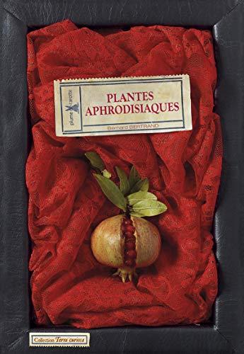 9782366720426: Plantes aphrodisiaques
