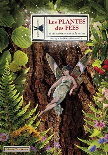 Plantes des fées (Les): Barrau, V�ronique