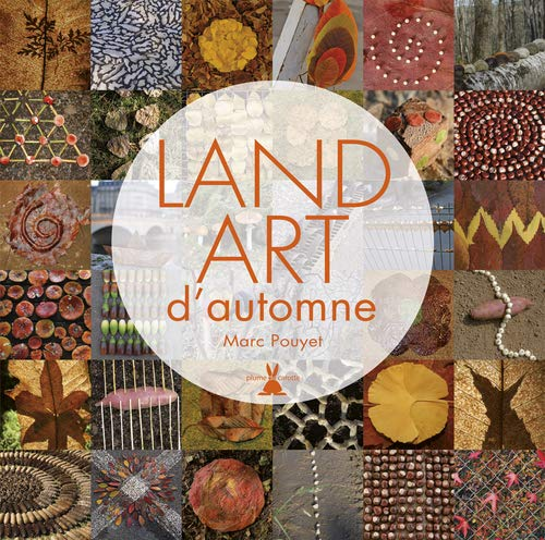 LAND ART D AUTOMNE: POUYET MARC
