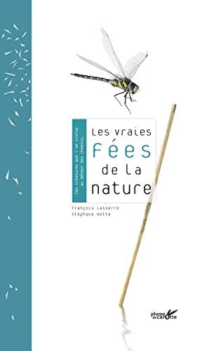 les vraies fées de la nature: Francois ; Hette, Stephane Lasserre