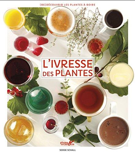 Ivresse des plantes (L'): Schall, Serge