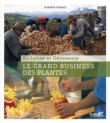 9782366720877: Le Grand business des plantes : Richesse et démesure