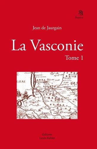 La Vasconie : Tome 1: Jean de Jaurgain