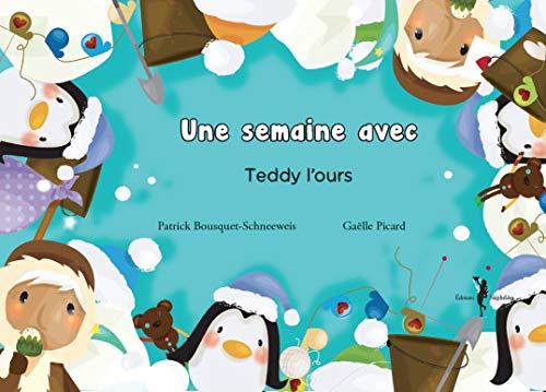 Une Semaine avec Teddy l'Ours: Patrick Bousquet