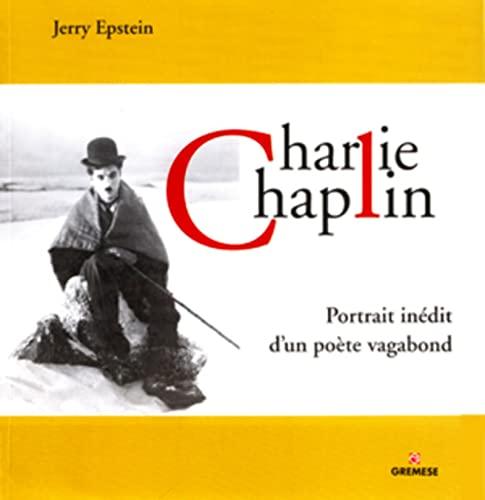 9782366770063: Charlie Chaplin, portrait in�dit d'un po�te vagabond