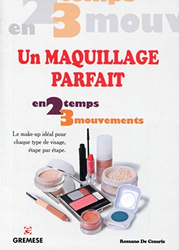 9782366770247: Un maquillage parfait. Le make-up id�al pour chaque type de visage, �tape par �tape.