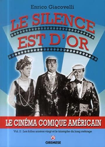 SILENCE EST D OR -LE- LE CINEMA COMIQUE: GIACOVELLI ENRICO