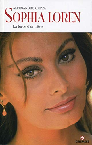 9782366770599: Sophia Loren : La force d'un rêve