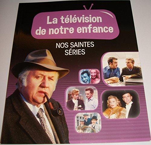 9782366790054: LA TELEVISION DE NOTRE ENFANCE VOLUME 4 NOS SAINTES SERIES