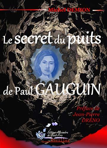 9782366890273: Le secret du puits de Paul Gauguin