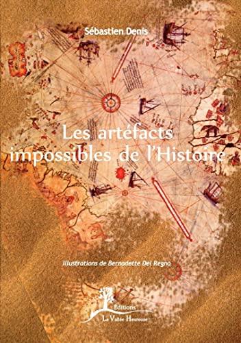 9782366960266: Les artéfacts impossibles de l'Histoire