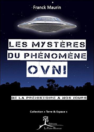 9782366960273: Les myst�res du ph�nom�ne OVNI - De la pr�histoire � nos jours