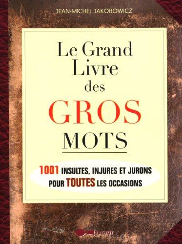 9782367040004: Grand Livre des Gros Mots (le)
