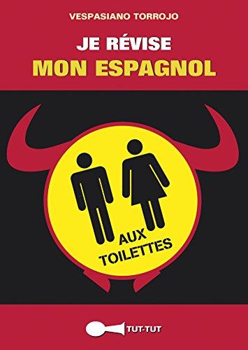 9782367040424: Je révise mon espagnol aux toilettes