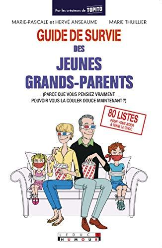 GUIDE DE SURVIE DES JEUNES GRANDS PARENT: ANSEAUME THUILLIER