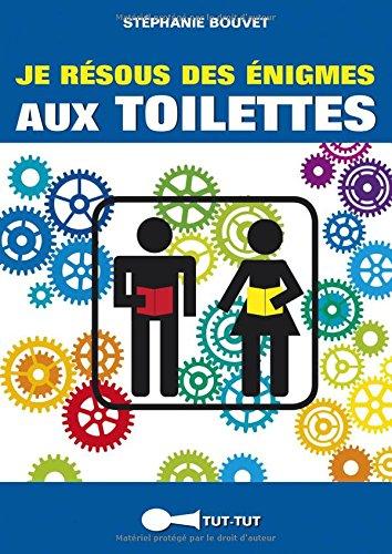 9782367041018: Je résous des énigmes aux toilettes