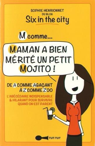 9782367041070: M Comme ... Maman a Bien Merite un Petit Mojito !