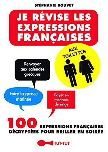 JE REVISE LES EXPRESSIONS FRANCAISES AUX: BOUVET STEPHANIE