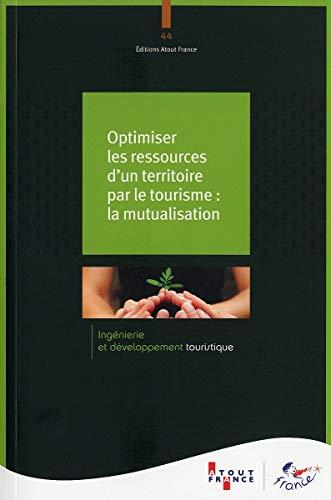 Optimiser les ressources d'un territoire par le tourisme : la mutualisation