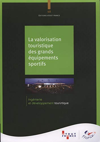 La valorisation touristique des grands équipements sportifs
