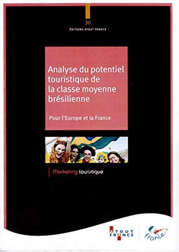 Analyse du potentiel touristique de la classe moyenne brésilienne - Pour l'Europe et la...