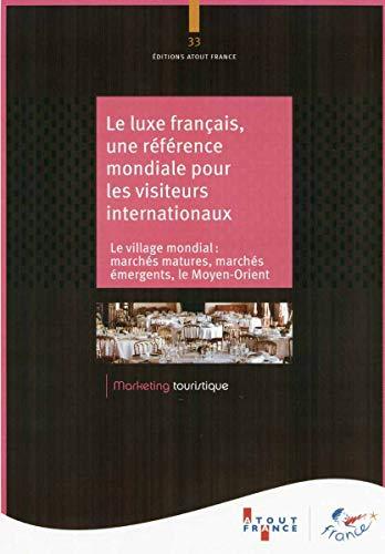 Le luxe francais, une reference mondiale pour les visiteurs internationaux