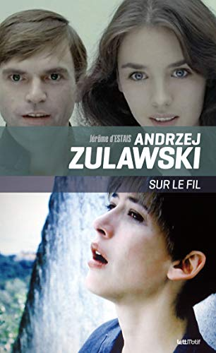 9782367161440: Andrzej Zulawski, Sur le fil (cartonné)