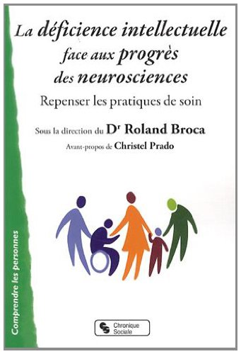 La déficience intellectuelle face aux progrès des neurosciences : Repenser les ...