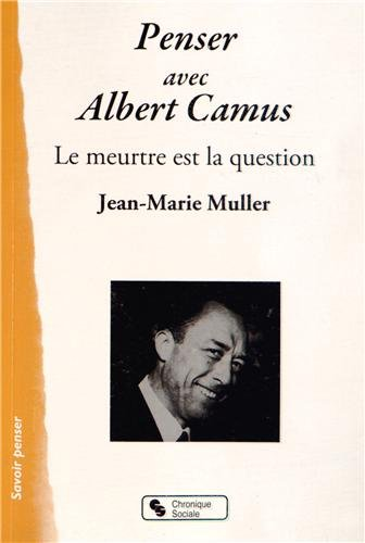 9782367170381: Penser avec Albert Camus : Le meurtre est la question