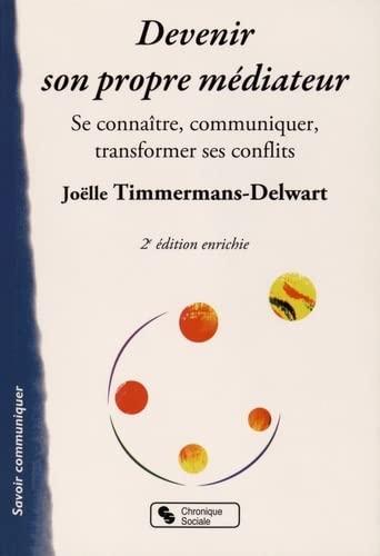 9782367170541: Devenir son propre médiateur : Se connaître, communiquer, transformer ses conflits