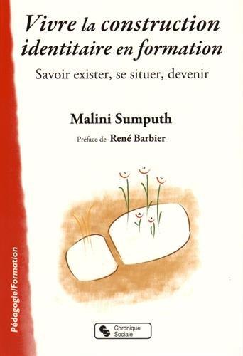 Vivre la construction identitaire en formation Savoir exister: Sumputh Malini