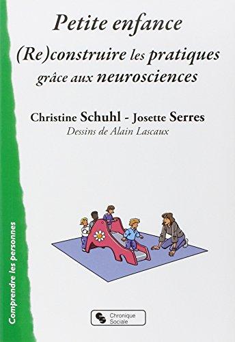 9782367170879: Petite enfance : (Re)construire les pratiques grâce aux neurosciences